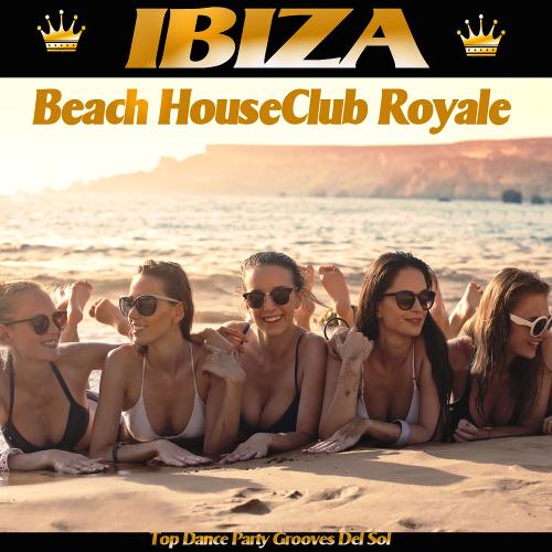 VA - Ibiza Beach House Club Royale (2017)